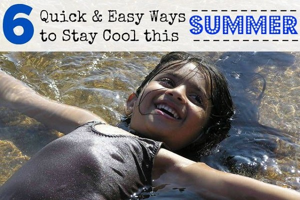 6 Quick & Easy Ways to Stay Cool this Summer